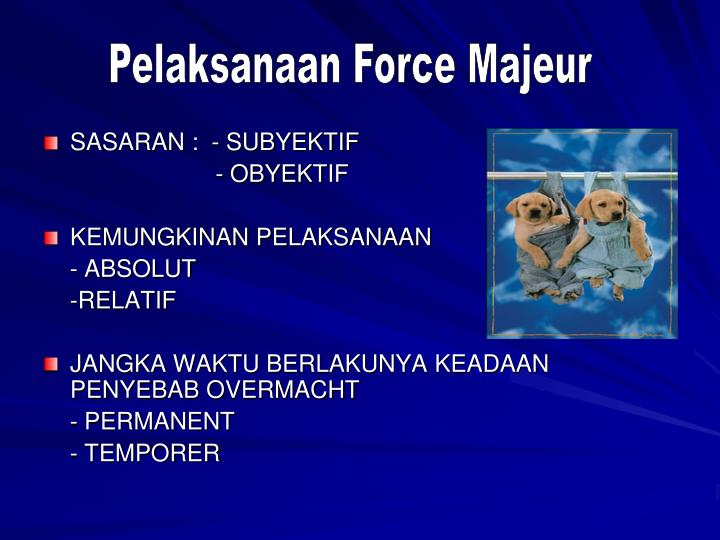 Pelaksanaan Force Majeur