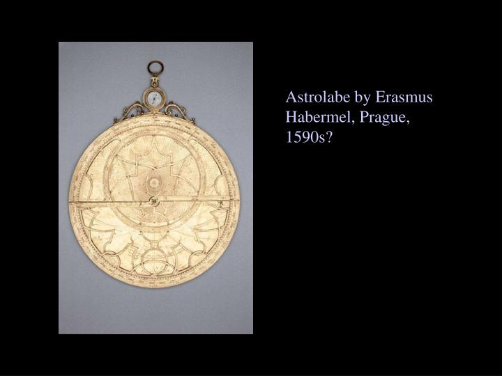 Astrolabe by Erasmus Habermel, Prague, 1590s?