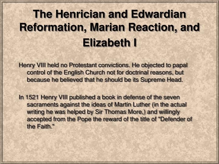 the henrician and edwardian reformation marian reaction and elizabeth i n.