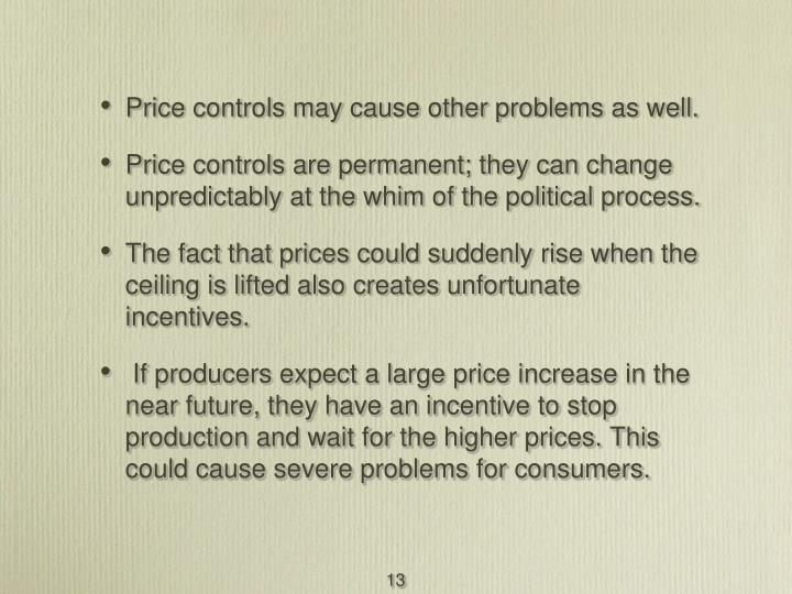 Price controls may cause other problems as well.