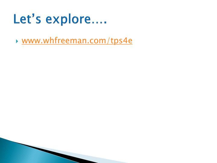 Let's explore….