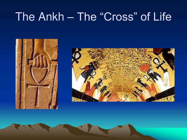 """The Ankh – The """"Cross"""" of Life"""
