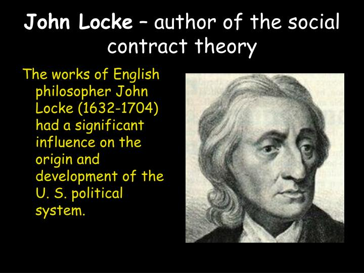 the social contract theory of john The agreement of the society to surrender its rights partially or entirely to the ruling government or authority is a social contract the social.