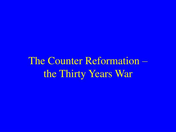 the counter reformation the thirty years war n.