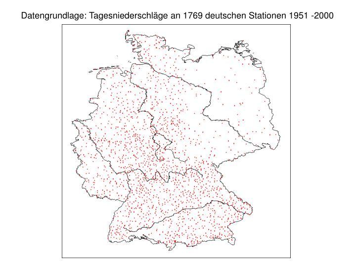 Datengrundlage: Tagesniederschläge an 1769 deutschen Stationen 1951 -2000