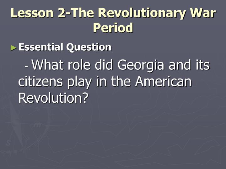 Lesson 2-The Revolutionary War Period
