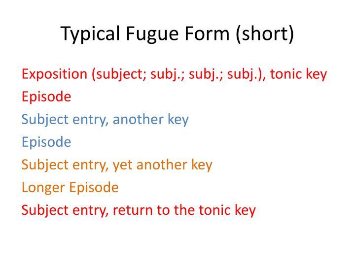Typical Fugue Form (short)