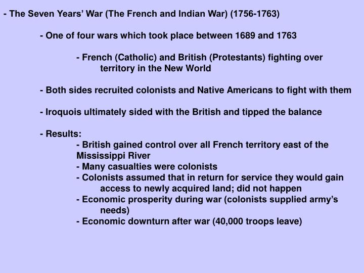 - The Seven Years' War (The French and Indian War) (1756-1763)