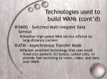 technologies used to build wans cont d