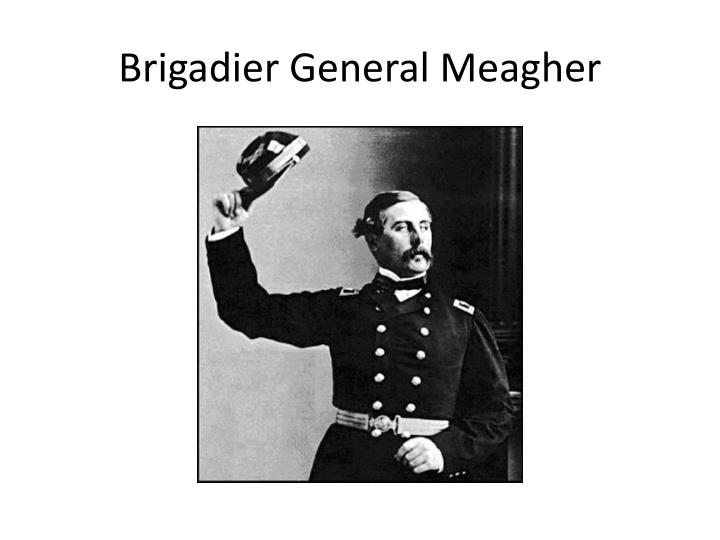 Brigadier General Meagher