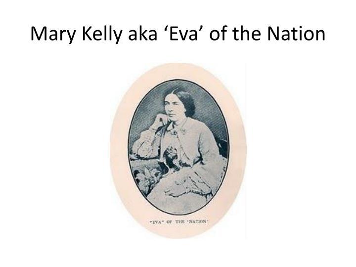 Mary Kelly aka 'Eva' of the Nation