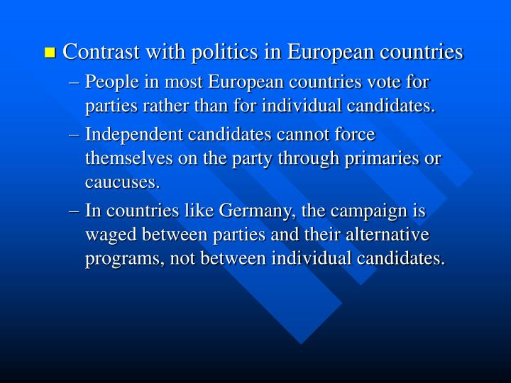 Contrast with politics in European countries