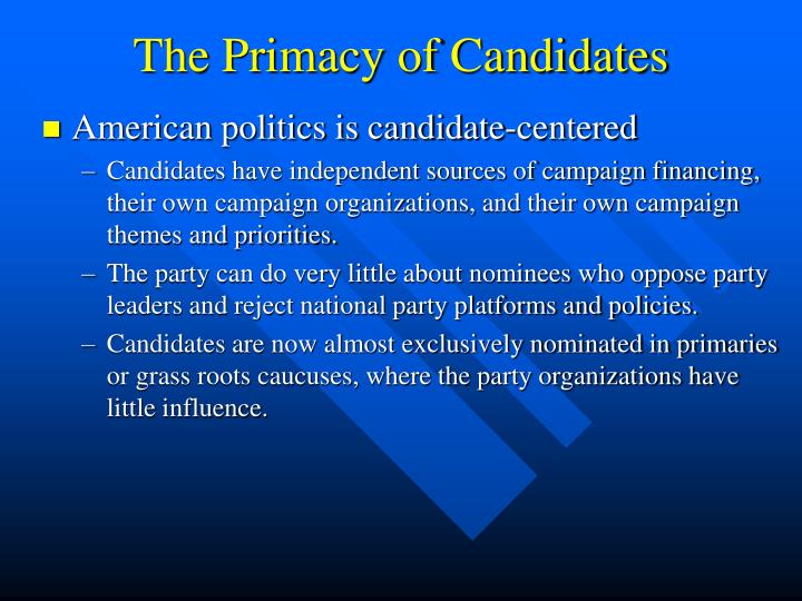 The Primacy of Candidates