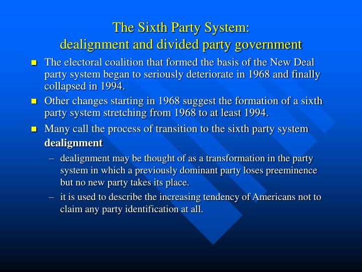 The Sixth Party System: