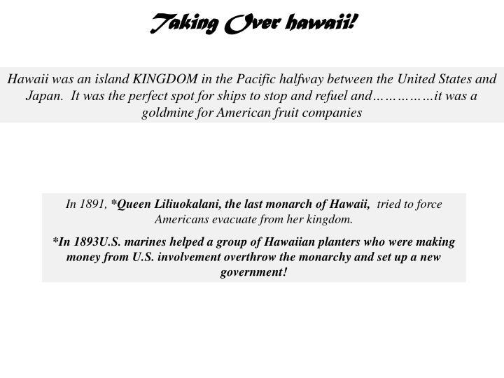 Taking Over hawaii!