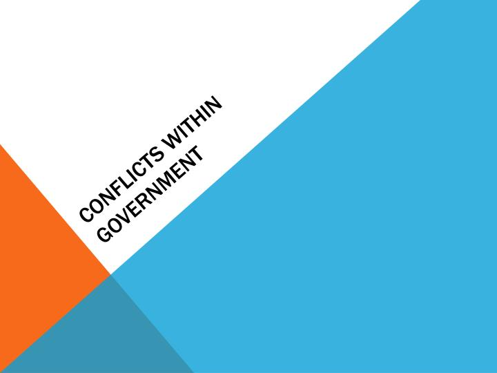 Conflicts within government