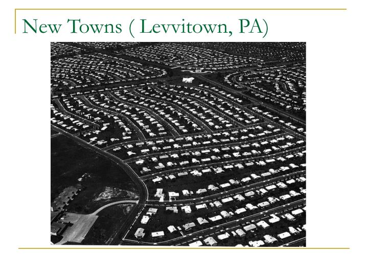 New Towns ( Levvitown, PA)