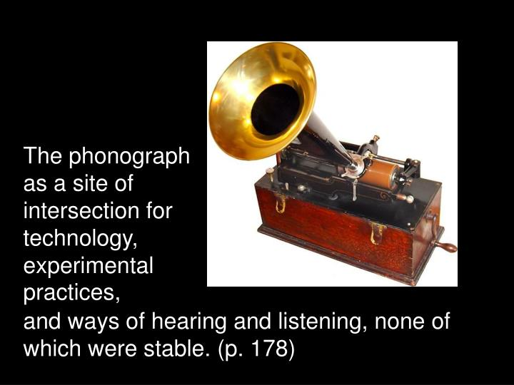 The phonograph as a site of intersection for technology, experimental practices,