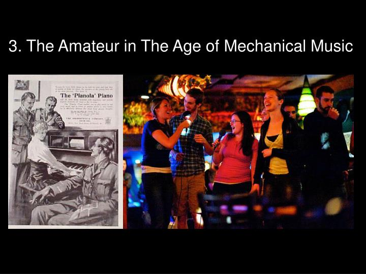 3. The Amateur in The Age of Mechanical Music