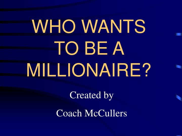 Ppt Who Wants To Be A Millionaire Powerpoint Presentation Id