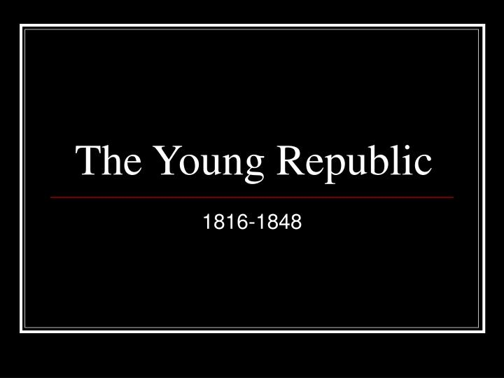 the young republic n.