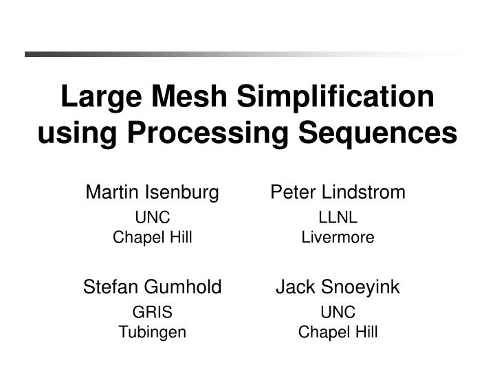 large mesh simplification using processing sequences n.