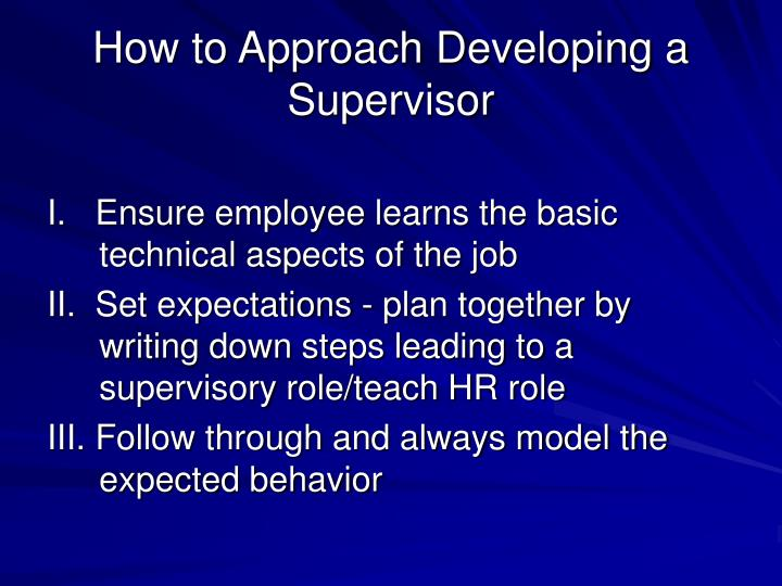 How to Approach Developing a Supervisor