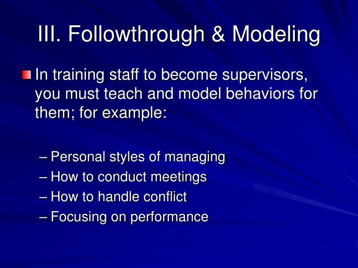 III. Followthrough & Modeling