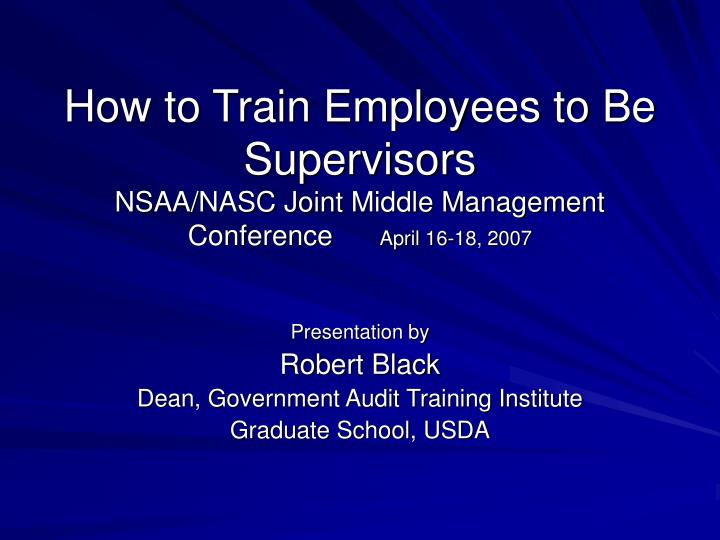 How to Train Employees to Be Supervisors