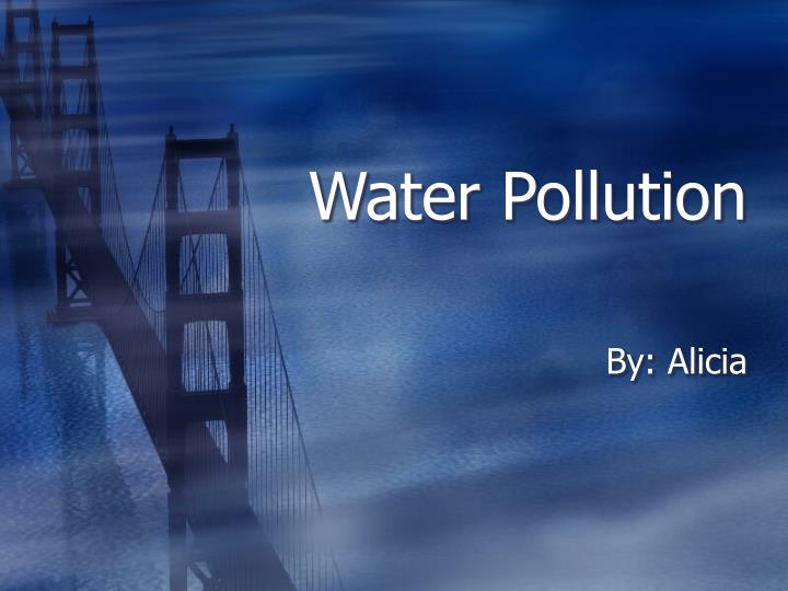 ppt - water pollution powerpoint presentation