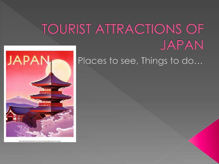 Ppt tourist attractions of japan powerpoint presentation id7098897 tourist attractions of japan toneelgroepblik Choice Image