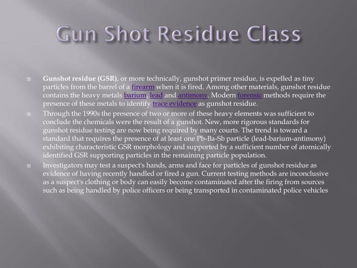 Gun shot residue class
