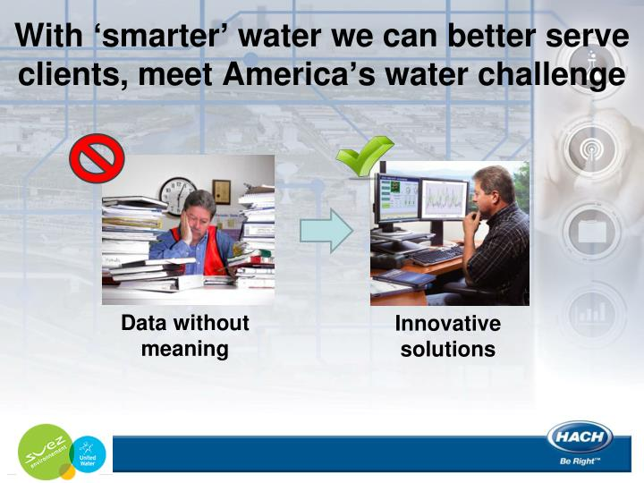 With 'smarter' water we can better serve clients, meet America's water challenge