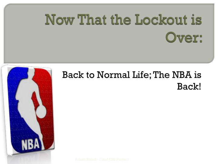 now that the lockout is over n.