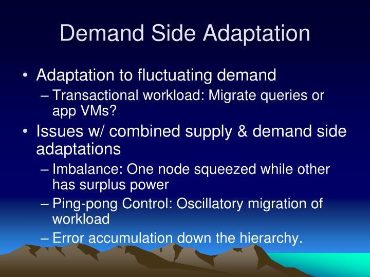 Demand Side Adaptation