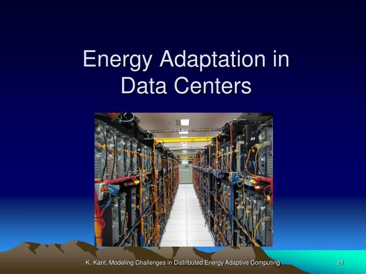 Energy Adaptation in Data Centers