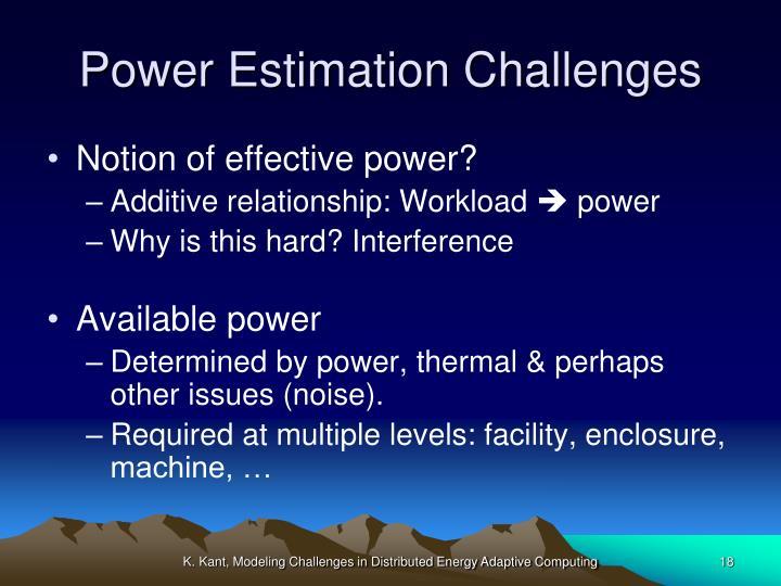 Power Estimation Challenges