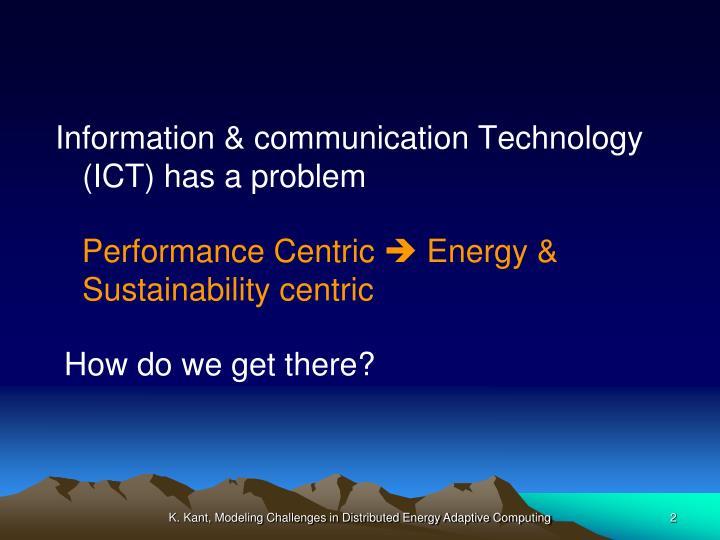 Information & communication Technology (ICT) has a problem