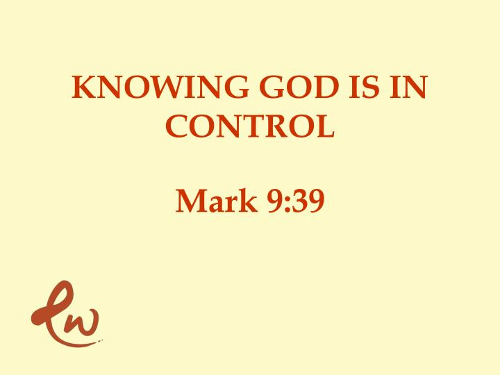 KNOWING GOD IS IN