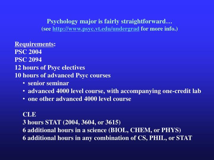 Psychology major is fairly straightforward…