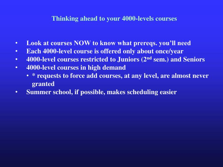 Thinking ahead to your 4000-levels courses