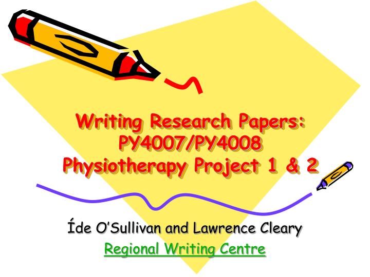 writing research papers py4007 py4008 physiotherapy project 1 2 n.