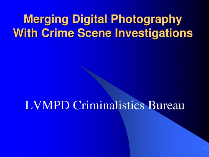 merging digital photography with crime scene investigations n.