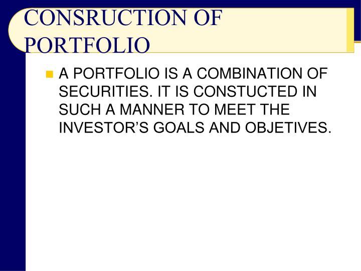 CONSRUCTION OF PORTFOLIO