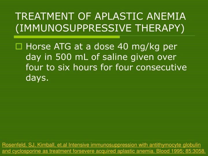 TREATMENT OF APLASTIC ANEMIA