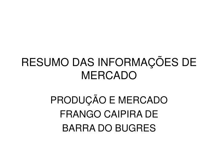 RESUMO DAS INFORMAÇÕES DE MERCADO