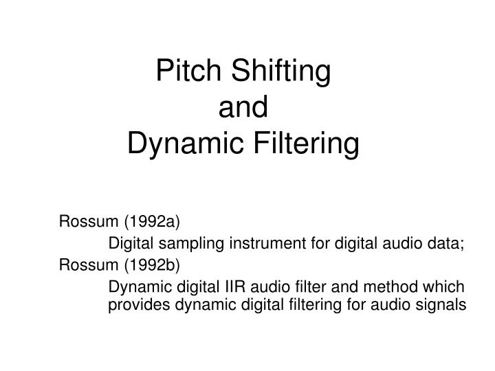 pitch shifting and dynamic filtering