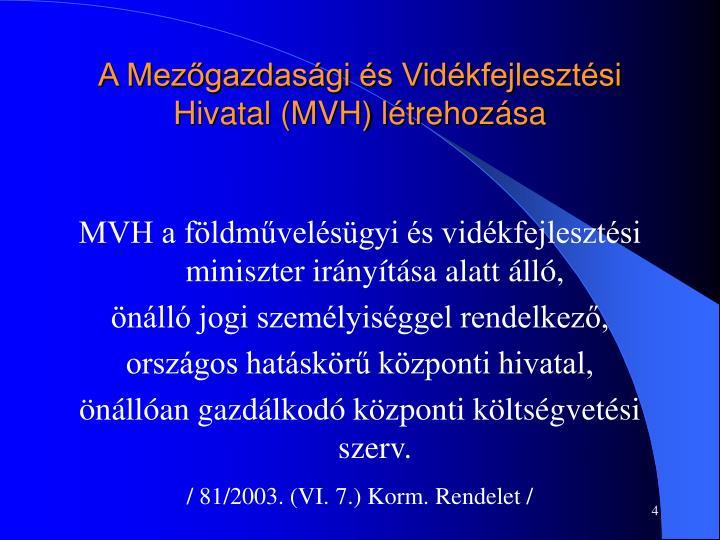 A Mezőgazdasági és Vidékfejlesztési Hivatal (MVH) létrehozása