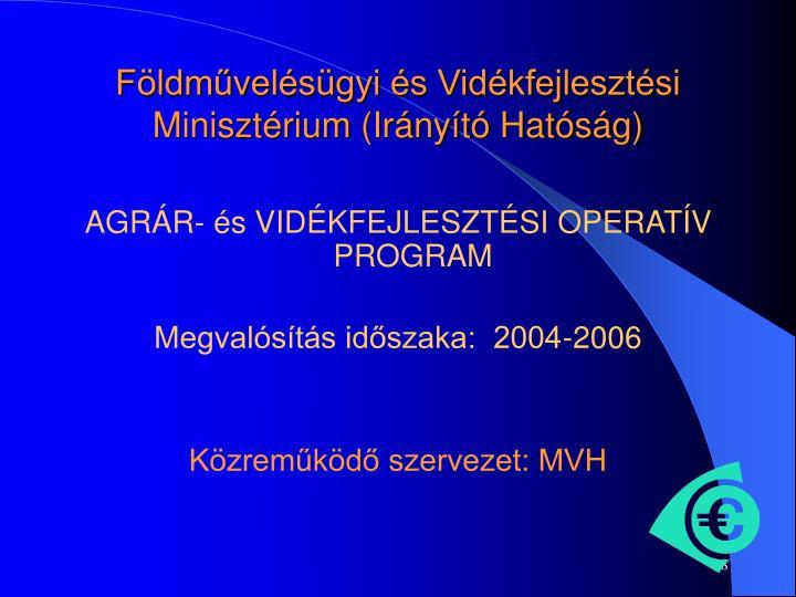 Földművelésügyi és Vidékfejlesztési Minisztérium (Irányító Hatóság)