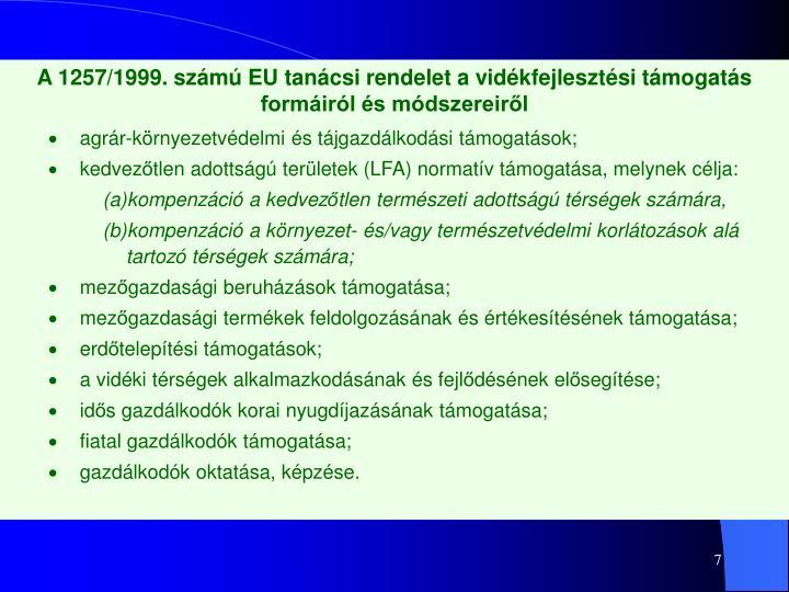 A 1257/1999. számú EU tanácsi rendelet a vidékfejlesztési támogatás formáiról és módszereiről
